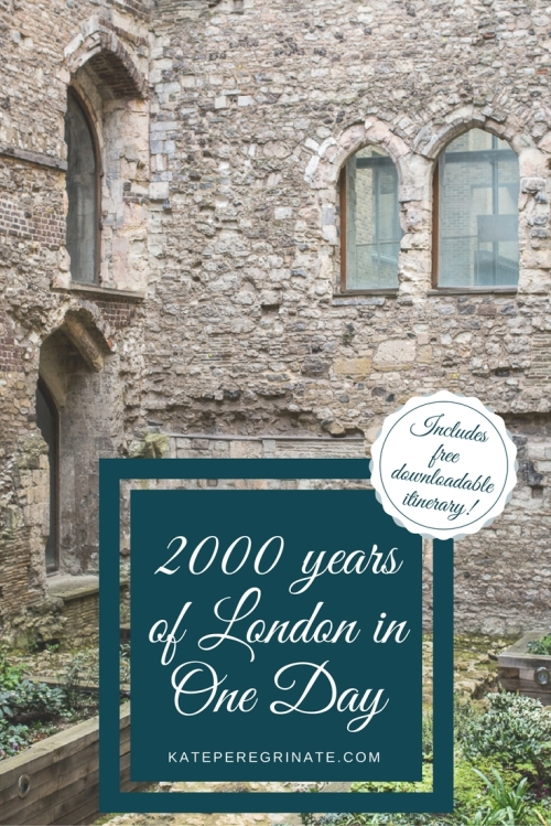 2000 Years of London in One Day | Time Travel through London at 9 History Sites | Includes free downloadable itinerary for your trip!