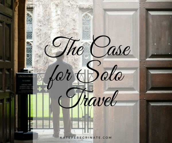 The Case for Solo Travel