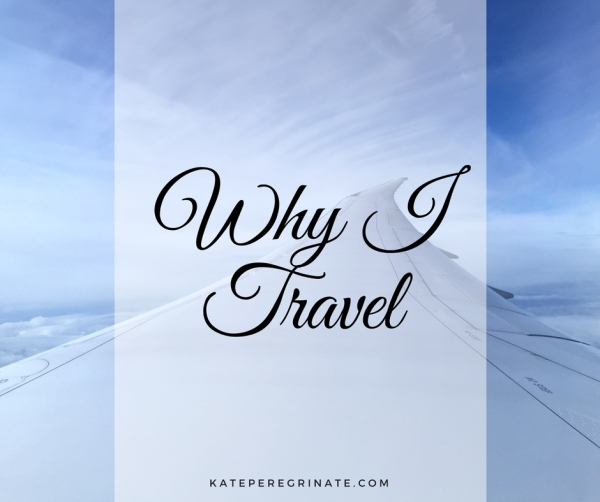 Why I Travel